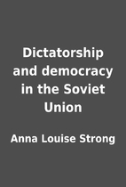 Dictatorship and democracy in the Soviet…
