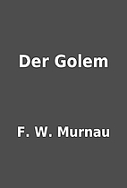 Der Golem by F. W. Murnau