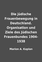 Die jüdische Frauenbewegung in Deutschland.…