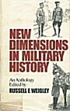 New Dimensions in Military History by…