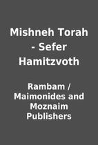 Mishneh Torah - Sefer Hamitzvoth by Rambam /…