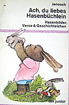 Ach mijn lieve hazeboekje by Janosch