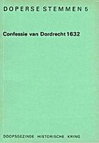Confessie van Dordrecht 1632 by Jaap…