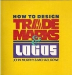 How to Design Trademarks and Logos by John…