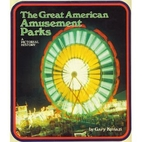 The Great American Amusement Parks: A…
