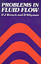 Problems in Fluid Flow by D. J. Brasch