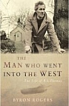 The Man Who Went into the West: The Life of…