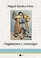 Fingimientos Y Desarraigos (2001-2017) by…