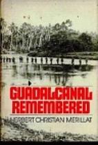 Guadalcanal Remembered by H. C. L. Merillat