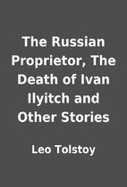 The Russian Proprietor, The Death of Ivan…