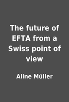 The future of EFTA from a Swiss point of…