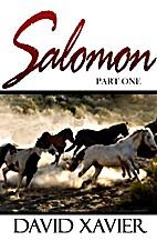 Salomon (Part One) by David Xavier