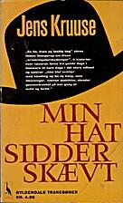 Min hat sidder skævt by Jens Kruuse