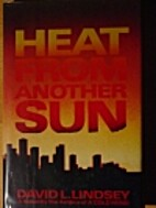 Heat from Another Sun by David L. Lindsey