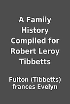 A Family History Compiled for Robert Leroy…