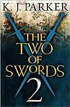 The Two of Swords: Part 2 by K. J. Parker