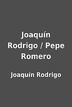 Joaquín Rodrigo / Pepe Romero by Joaquín…