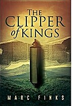 The Clipper of Kings (Book 1) by Marc Finks