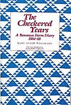 Checkered Years: A Bonanza Farm Diary…