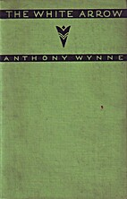 The White Arrow by Anthony Wynne