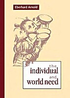Indivdual and World Need by Eberhard Anold