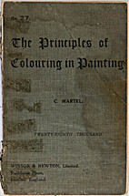 The principles of colouring in painting :…