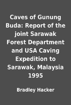 Caves of Gunung Buda: Report of the joint…