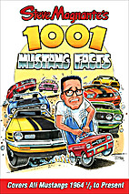 Steve Magnante's 1001 Mustang Facts by Steve…