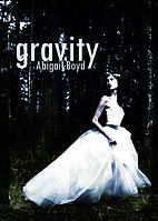 Gravity by Abigail Boyd