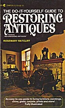 Restoring Antiques by Rosemary Ratcliff