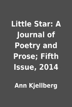 Little Star: A Journal of Poetry and Prose;…