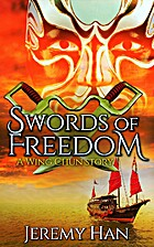 The Swords of Freedom by Jeremy Han