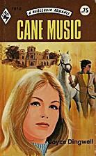 Cane Music by Joyce Dingwell
