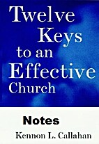 Twelve Keys to an Effective Church Notes by…