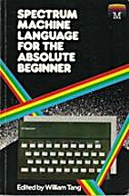 Spectrum Machine Language for the Absolute…