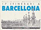 17 itinerari a Barcellona by Xavier de…