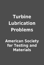 Turbine Lubrication Problems by American…