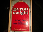 Byron tonight: A poet's plays on the…