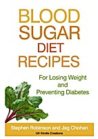 Blood Sugar Diet Recipes: For Losing Weight…
