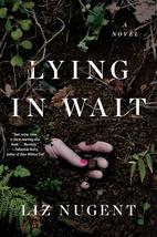 Lying in Wait: A Novel by Liz Nugent