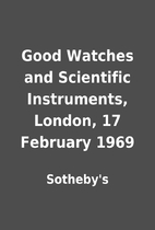 Good Watches and Scientific Instruments,…