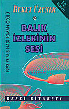 The Sound of Fishsteps by Buket Uzuner