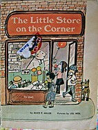 The Little Store on the Corner by Alice P…