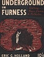 Underground in Furness by Eric G Holland