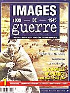 Images de Guerre 1939-1945 - Numéro 1