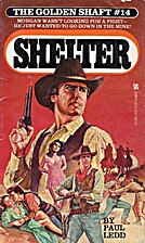 Shelter No. 14: The Golden Shaft by P. Ledd