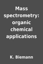 Mass spectrometry: organic chemical…