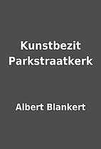 Kunstbezit Parkstraatkerk by Albert Blankert
