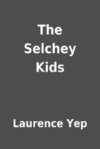 The Selchey Kids by Laurence Yep