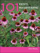 101 Eesti ravimtaime by Ain Raal
